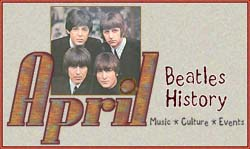 John Lennon and Beatles History for April