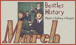 John Lennon and Beatles History for March
