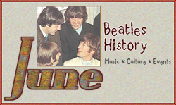 John Lennon and Beatles History for June