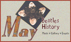John Lennon and Beatles History for May